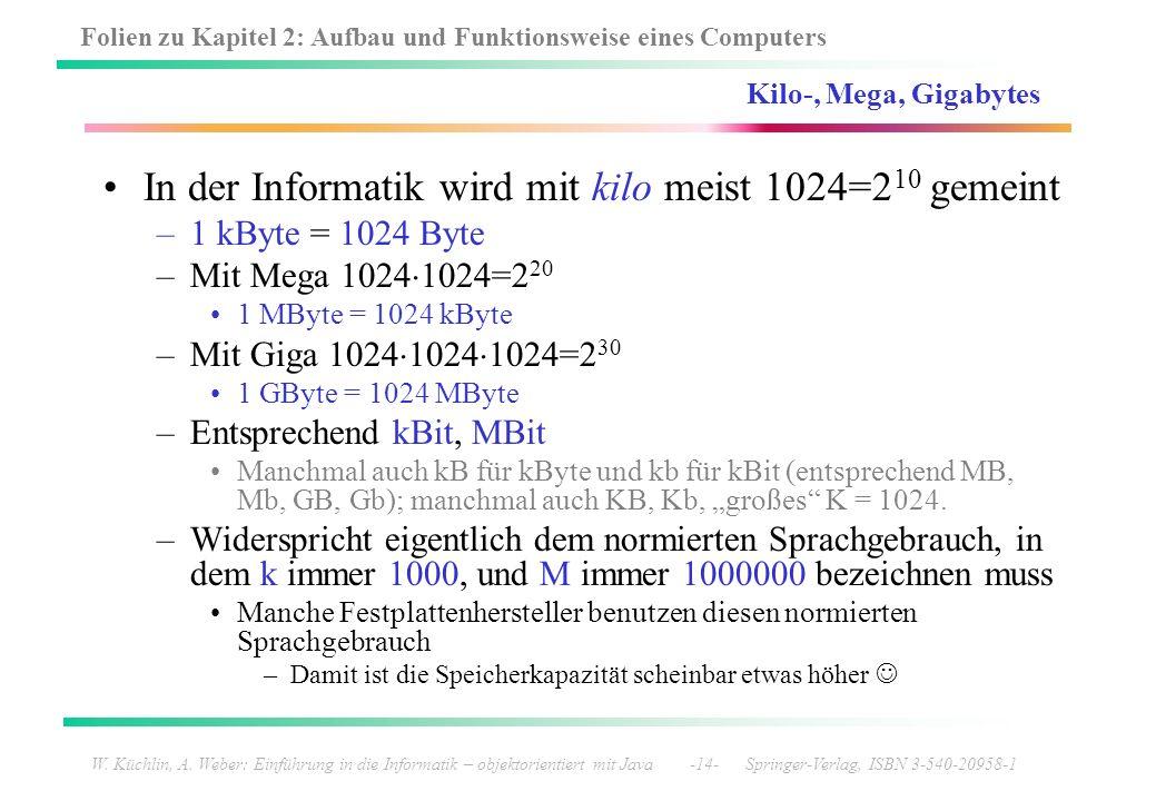 In der Informatik wird mit kilo meist 1024=210 gemeint