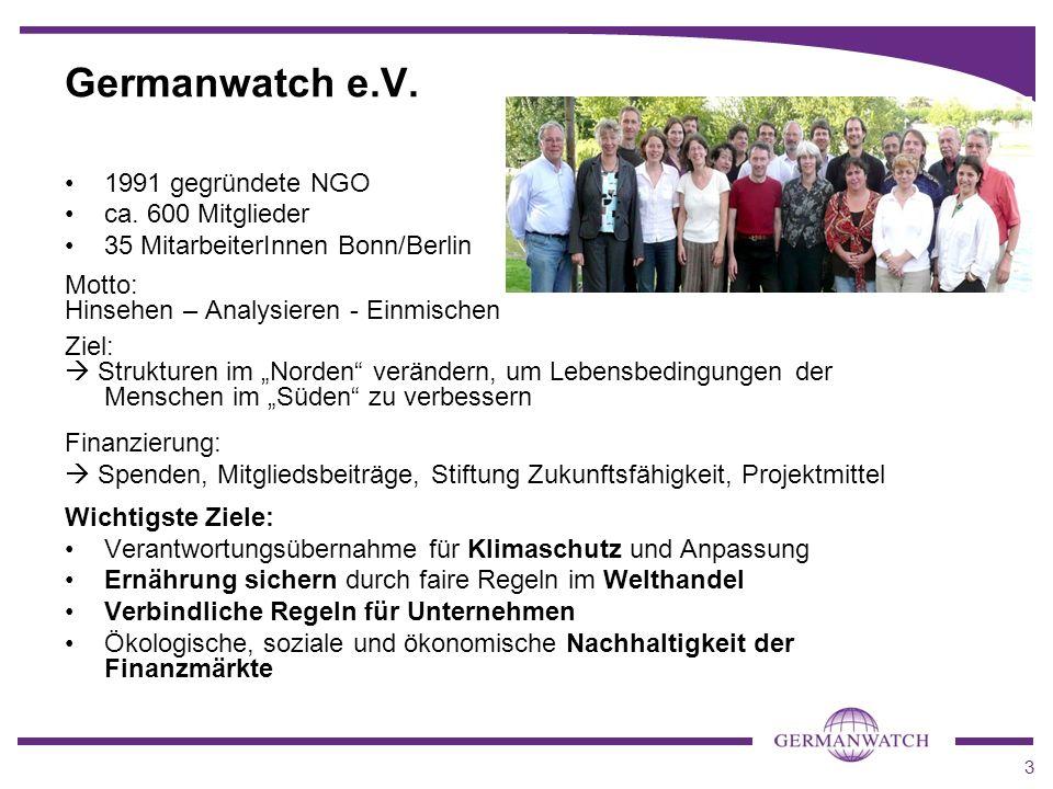 Germanwatch e.V. 1991 gegründete NGO ca. 600 Mitglieder
