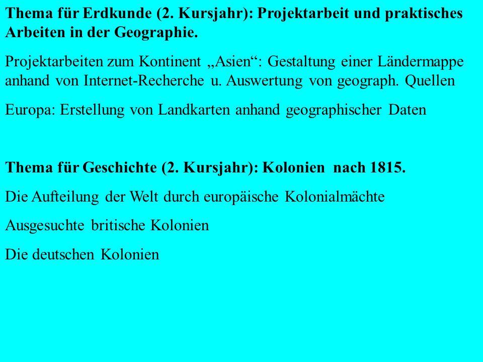 Thema für Erdkunde (2. Kursjahr): Projektarbeit und praktisches Arbeiten in der Geographie.