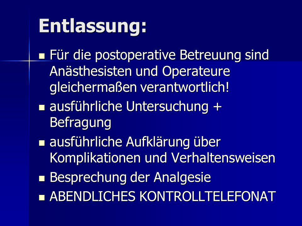 Entlassung:Für die postoperative Betreuung sind Anästhesisten und Operateure gleichermaßen verantwortlich!