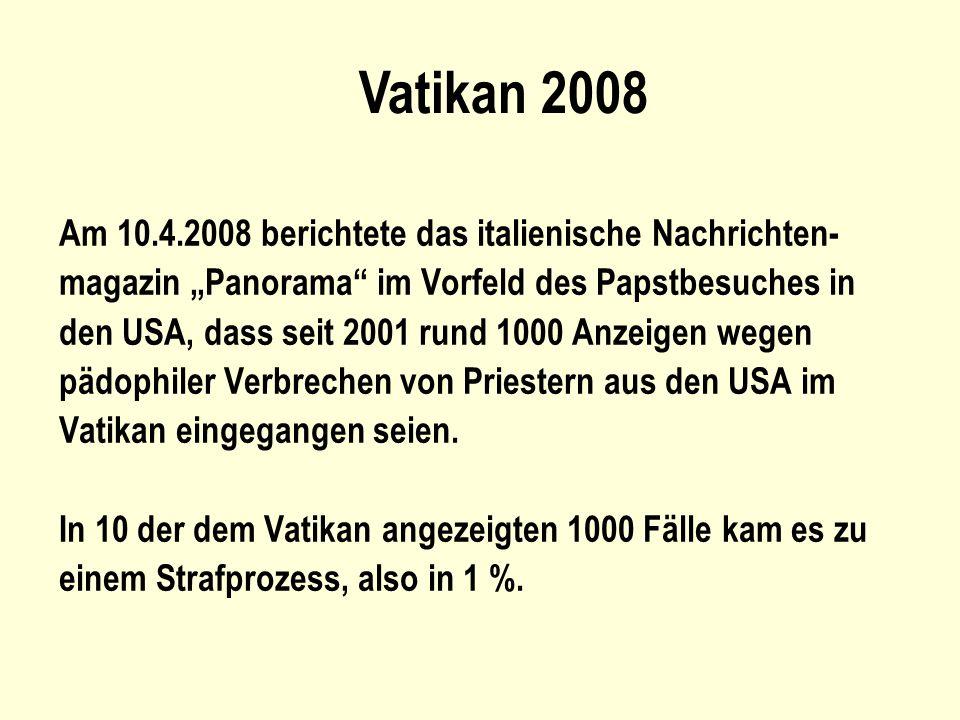 Vatikan 2008 Am 10.4.2008 berichtete das italienische Nachrichten-