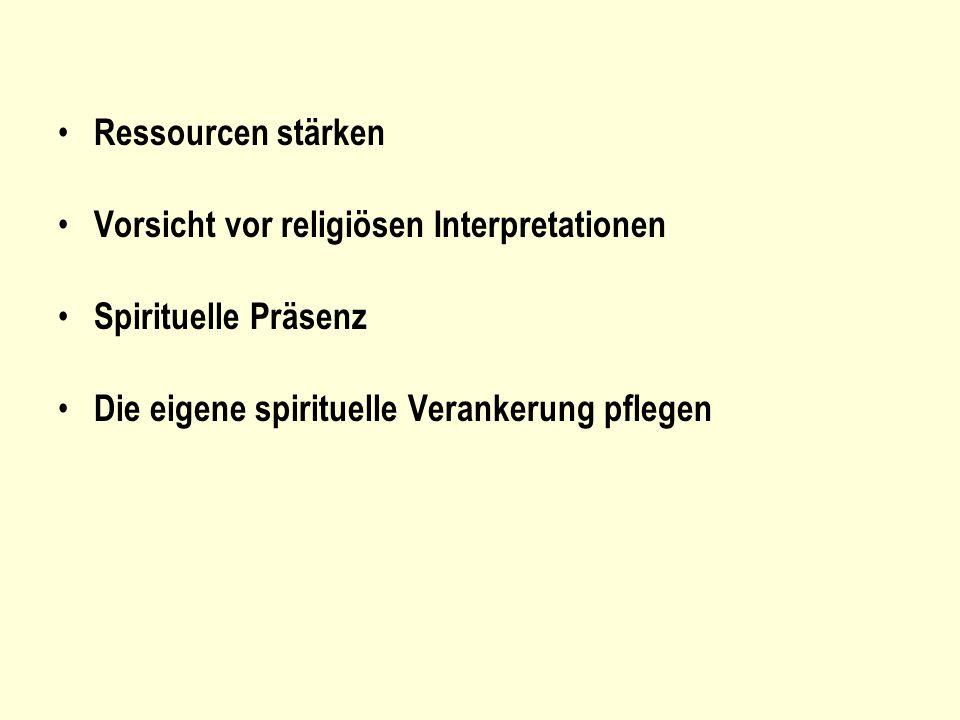 Ressourcen stärken Vorsicht vor religiösen Interpretationen.