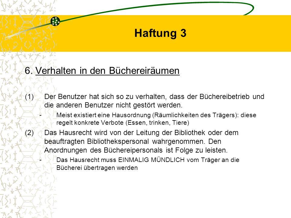 Haftung 3 6. Verhalten in den Büchereiräumen