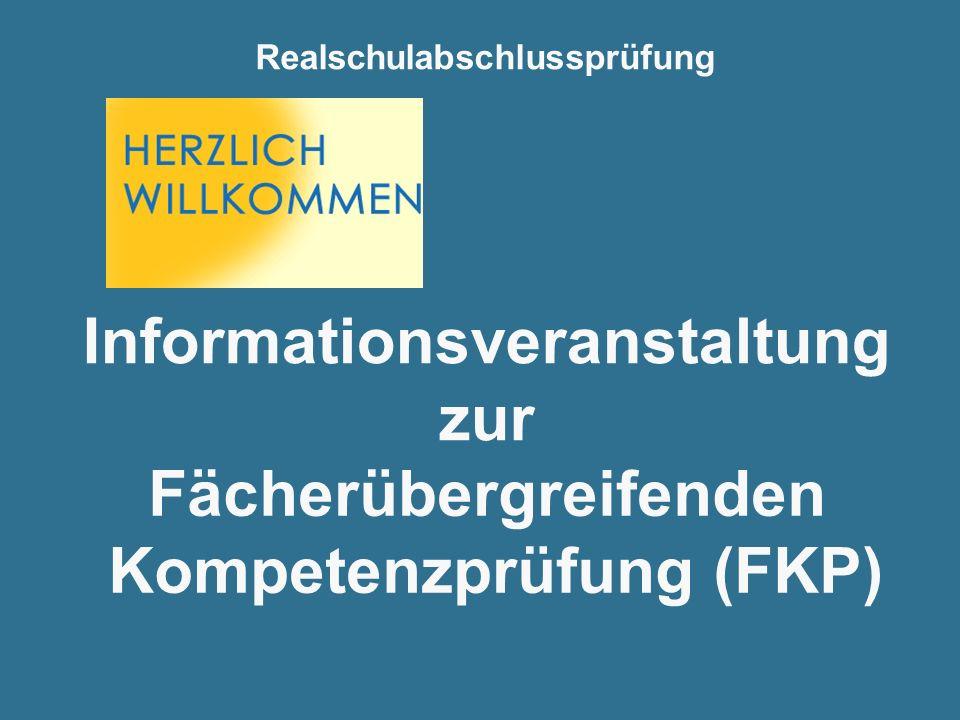 Fächerübergreifenden Kompetenzprüfung (FKP) Informationsveranstaltung