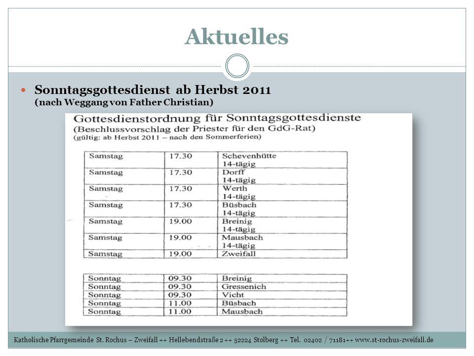 Aktuelles Sonntagsgottesdienst ab Herbst 2011 (nach Weggang von Father Christian)