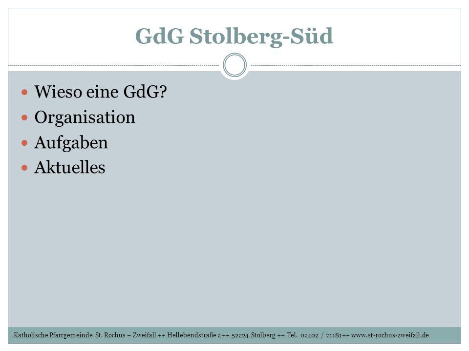 GdG Stolberg-Süd Wieso eine GdG Organisation Aufgaben Aktuelles