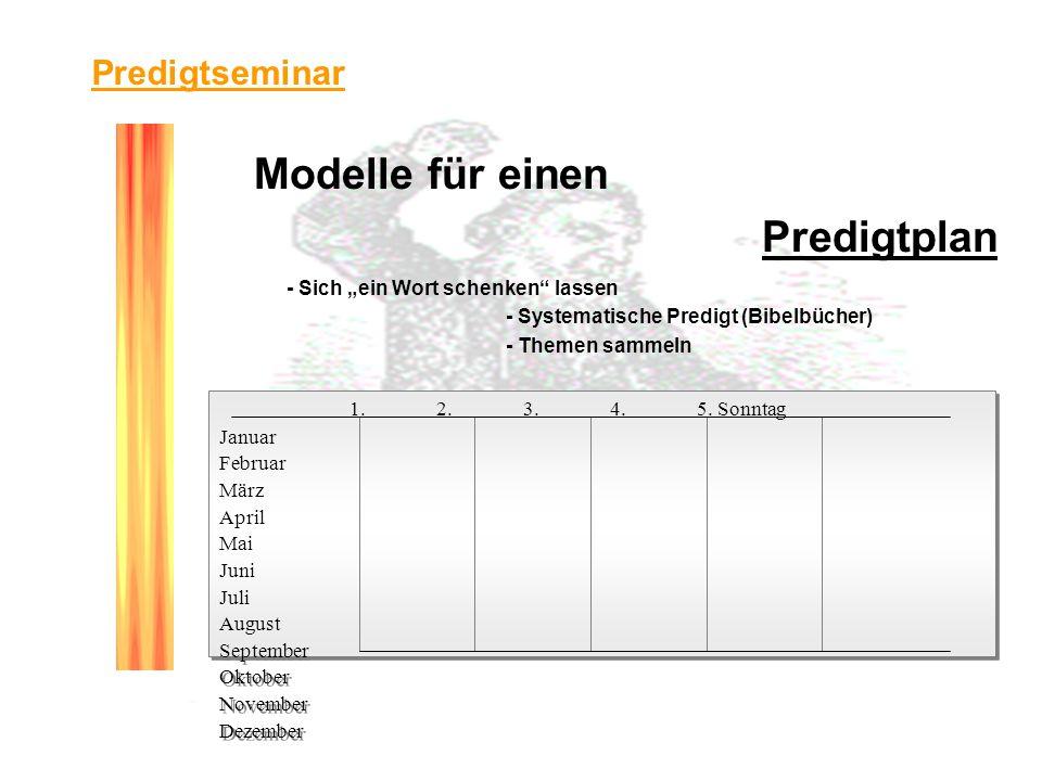 Modelle für einen Predigtplan Predigtseminar