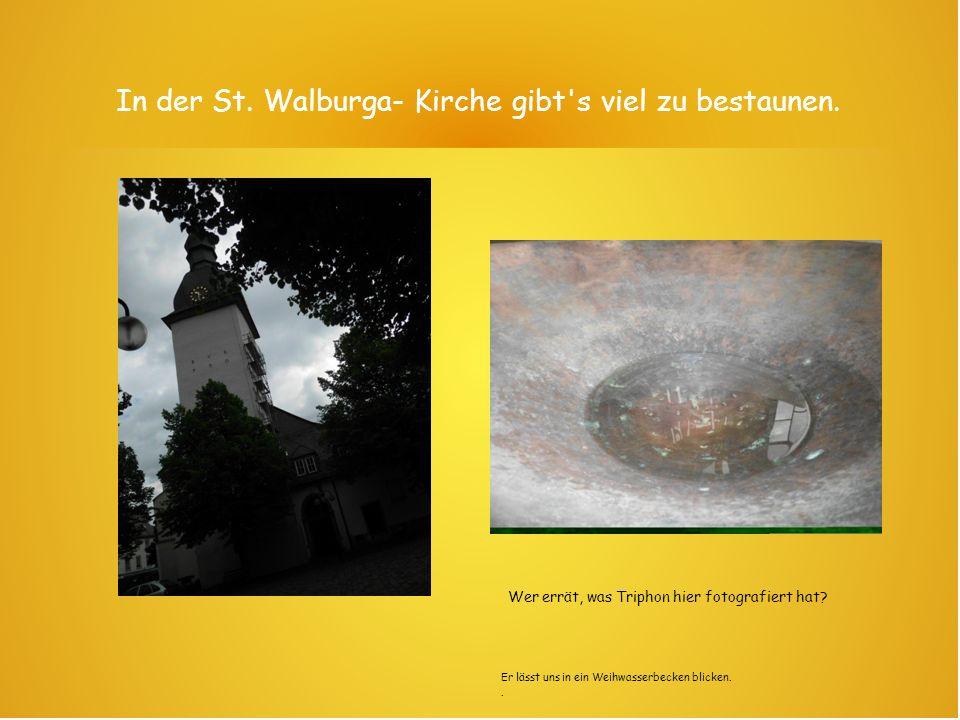 In der St. Walburga- Kirche gibt s viel zu bestaunen.