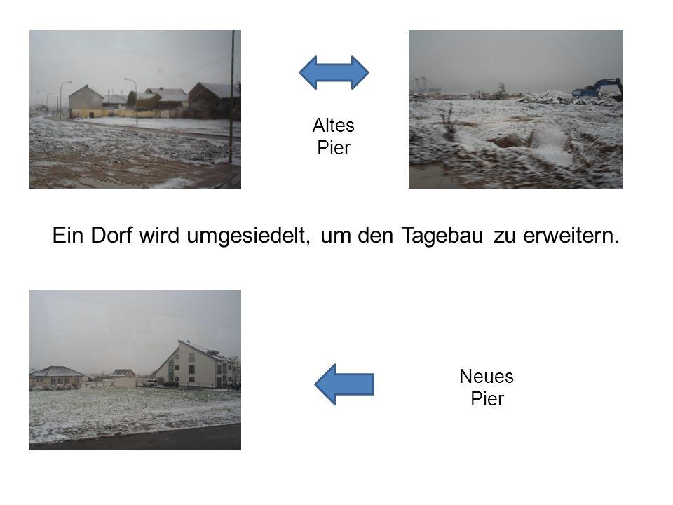 Ein Dorf wird umgesiedelt, um den Tagebau zu erweitern.