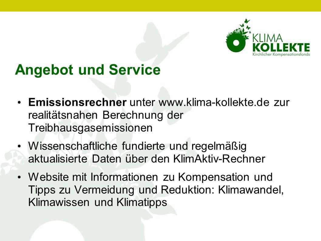 Angebot und Service Emissionsrechner unter www.klima-kollekte.de zur realitätsnahen Berechnung der Treibhausgasemissionen.