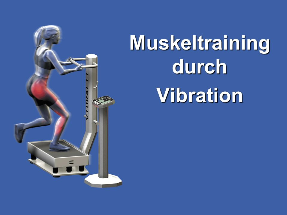 Muskeltraining durch Vibration