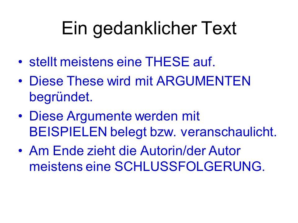 Ein gedanklicher Text stellt meistens eine THESE auf.