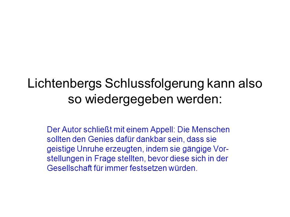 Lichtenbergs Schlussfolgerung kann also so wiedergegeben werden: