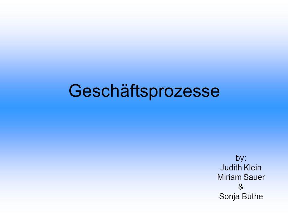 by: Judith Klein Miriam Sauer & Sonja Büthe