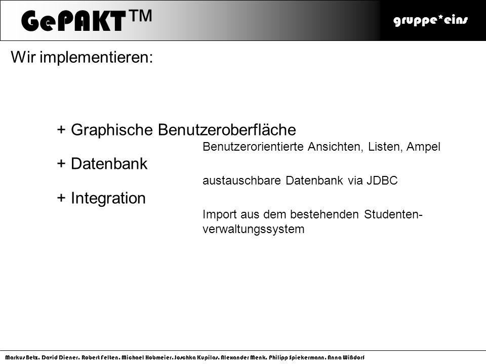 GePAKT™ Wir implementieren: Graphische Benutzeroberfläche Datenbank