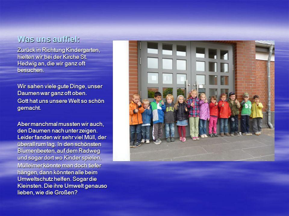 Was uns auffiel:Zurück in Richtung Kindergarten, hielten wir bei der Kirche St. Hedwig an, die wir ganz oft besuchen.