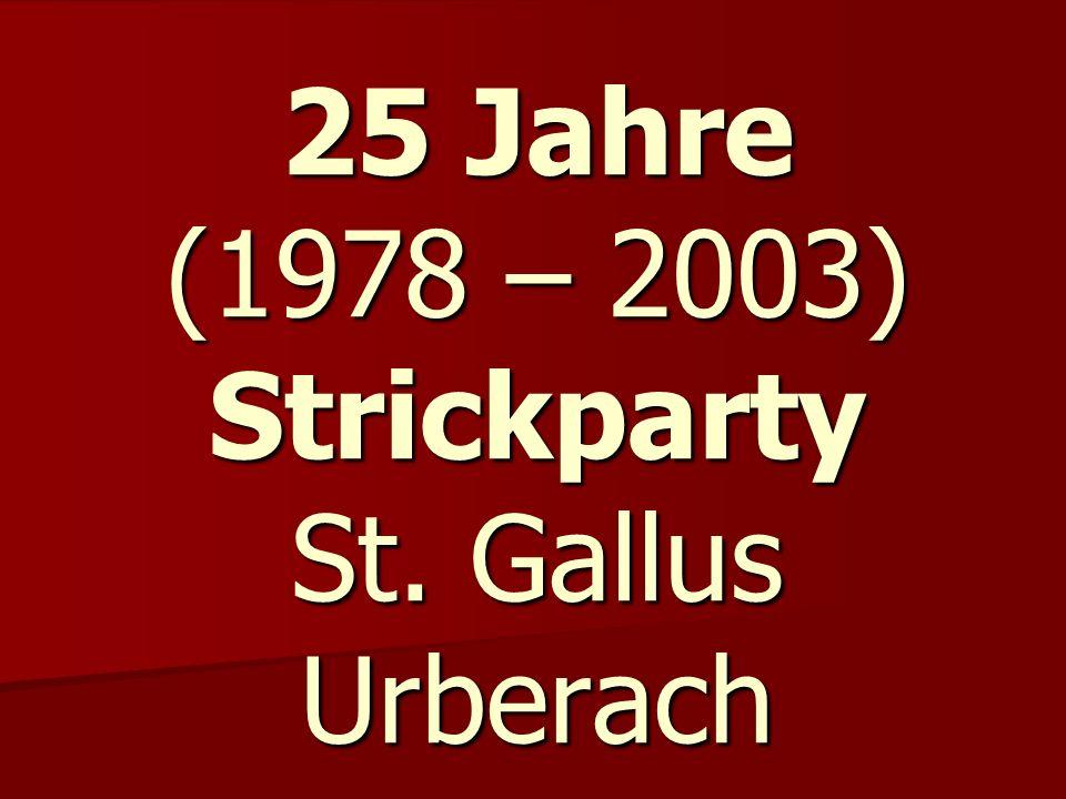 25 Jahre (1978 – 2003) Strickparty St. Gallus Urberach