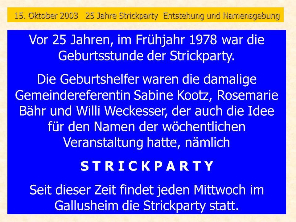 15. Oktober 2003 25 Jahre Strickparty Entstehung und Namensgebung