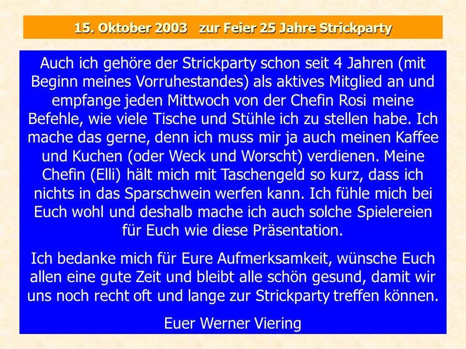15. Oktober 2003 zur Feier 25 Jahre Strickparty