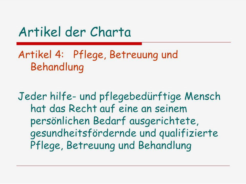 Artikel der Charta Artikel 4: Pflege, Betreuung und Behandlung