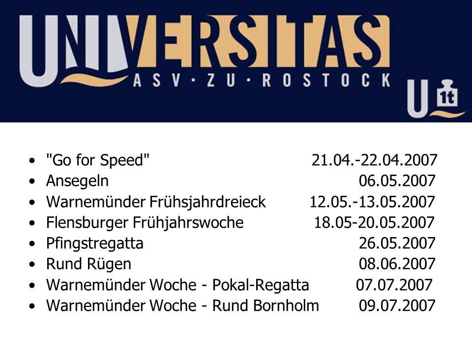 Go for Speed 21.04.-22.04.2007 Ansegeln 06.05.2007. Warnemünder Frühsjahrdreieck 12.05.-13.05.2007.