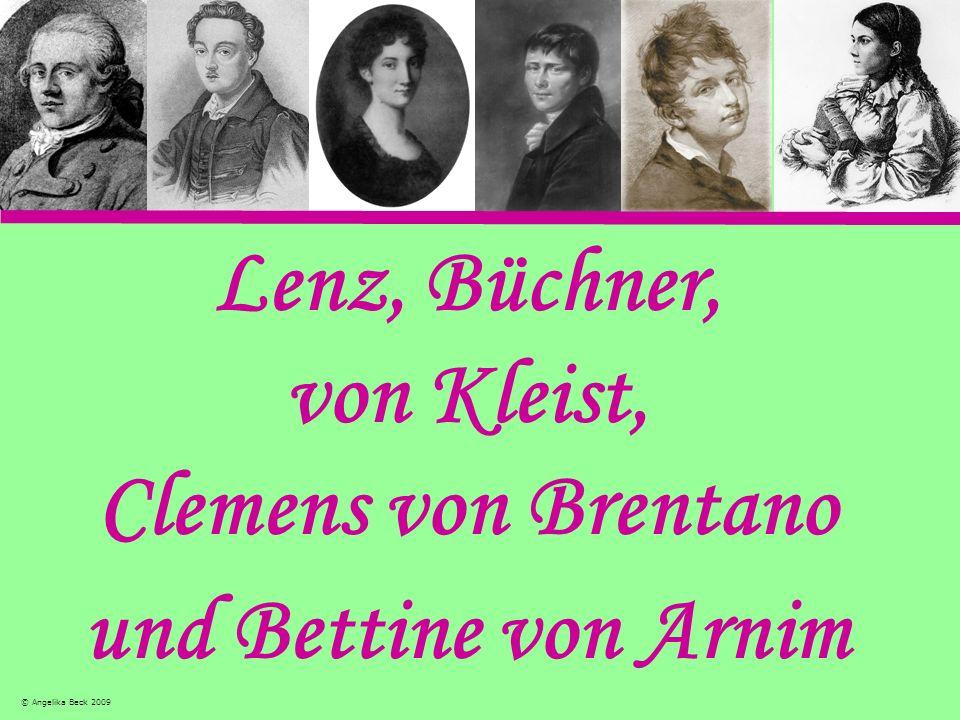 Lenz, Büchner, von Kleist, Clemens von Brentano und Bettine von Arnim