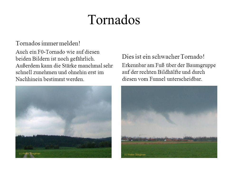 Tornados Tornados immer melden! Dies ist ein schwacher Tornado!