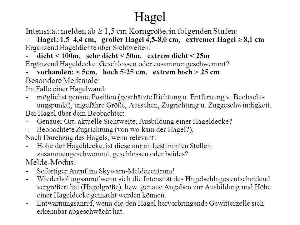 Hagel Intensität: melden ab  1,5 cm Korngröße, in folgenden Stufen: