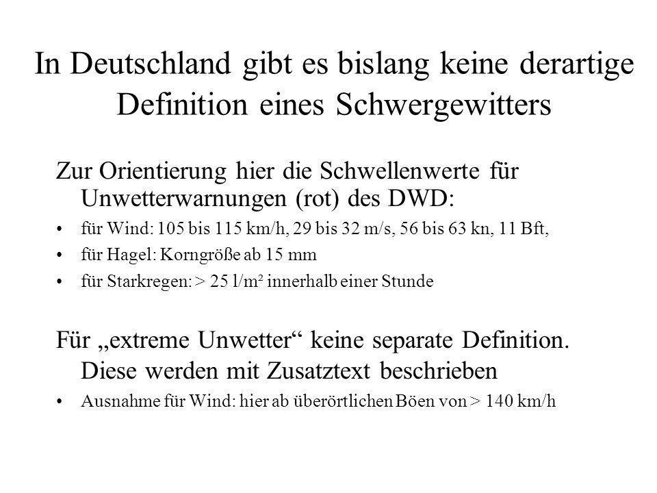 In Deutschland gibt es bislang keine derartige Definition eines Schwergewitters