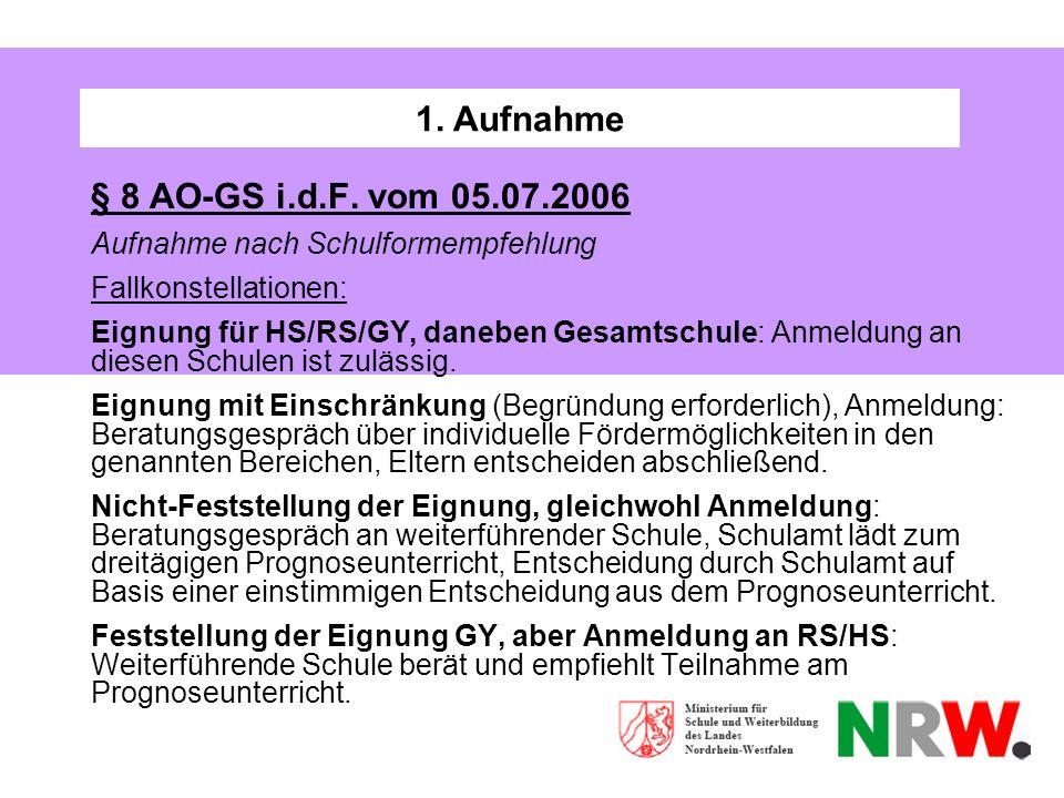 1. Aufnahme § 8 AO-GS i.d.F. vom 05.07.2006