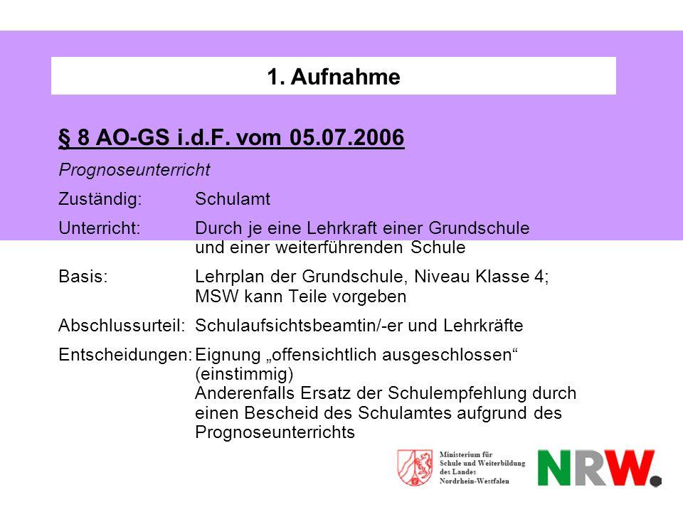 1. Aufnahme § 8 AO-GS i.d.F. vom 05.07.2006 Prognoseunterricht