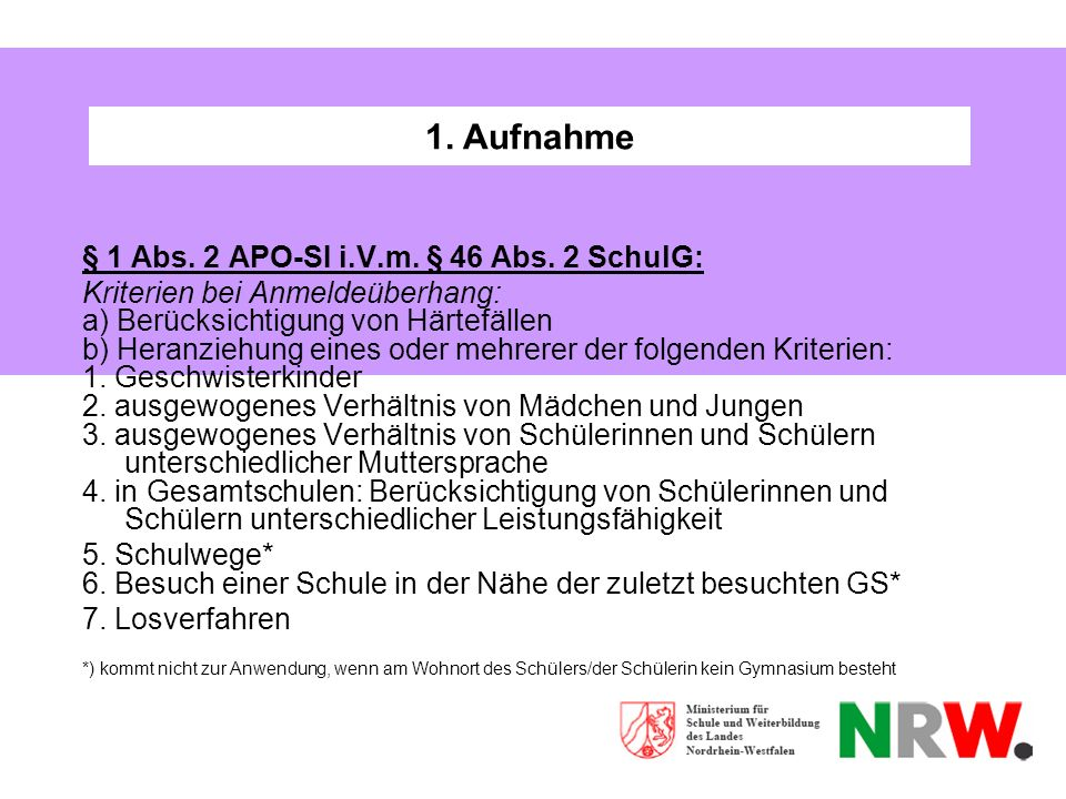 1. Aufnahme § 1 Abs. 2 APO-SI i.V.m. § 46 Abs. 2 SchulG: