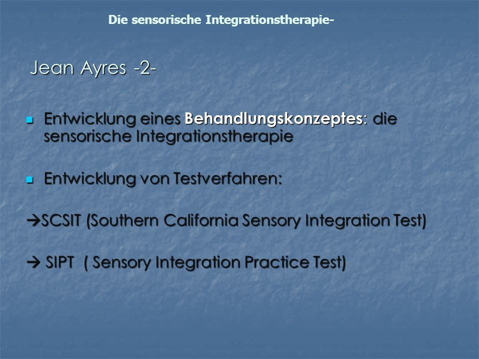 Die sensorische Integrationstherapie-