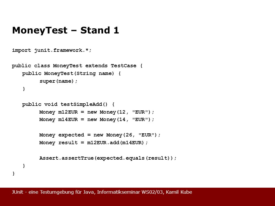 MoneyTest – Stand 1 import junit.framework.*;