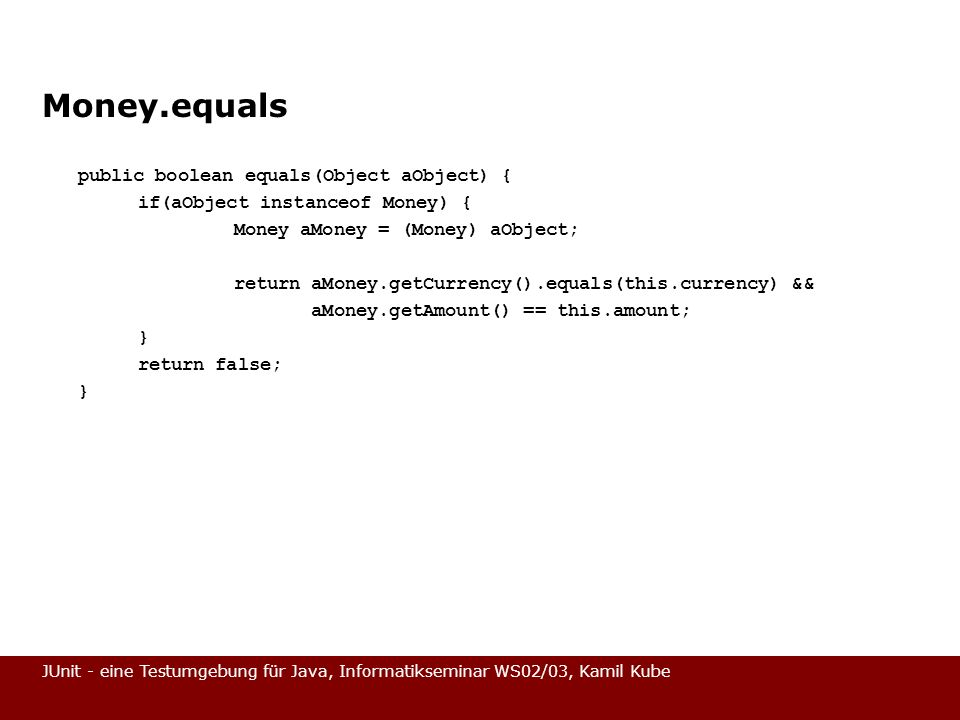 Money.equals public boolean equals(Object aObject) {