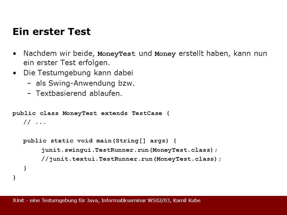 Ein erster Test Nachdem wir beide, MoneyTest und Money erstellt haben, kann nun ein erster Test erfolgen.