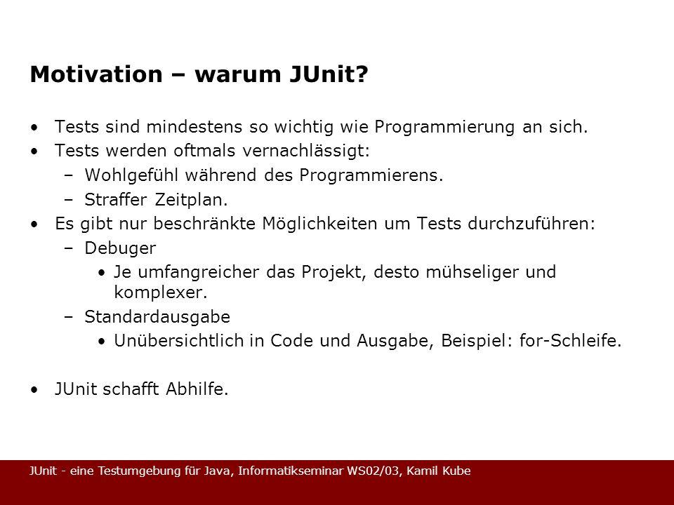 Motivation – warum JUnit