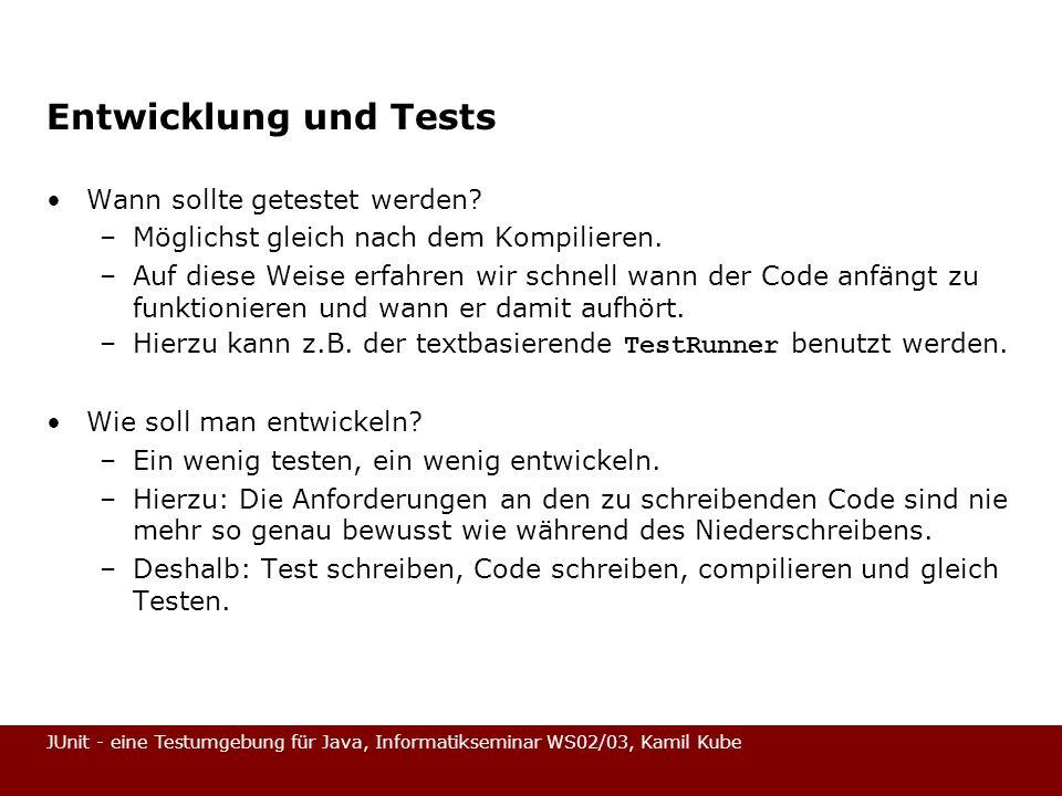 Entwicklung und Tests Wann sollte getestet werden