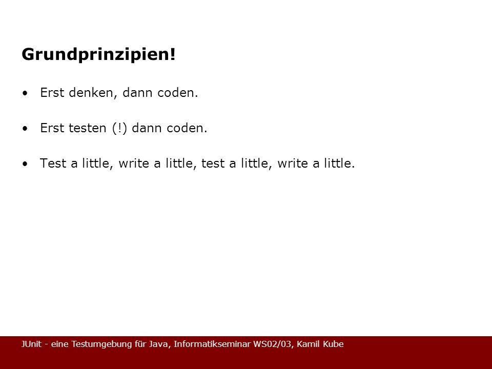 Grundprinzipien! Erst denken, dann coden. Erst testen (!) dann coden.