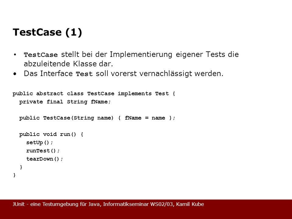 TestCase (1) TestCase stellt bei der Implementierung eigener Tests die abzuleitende Klasse dar.