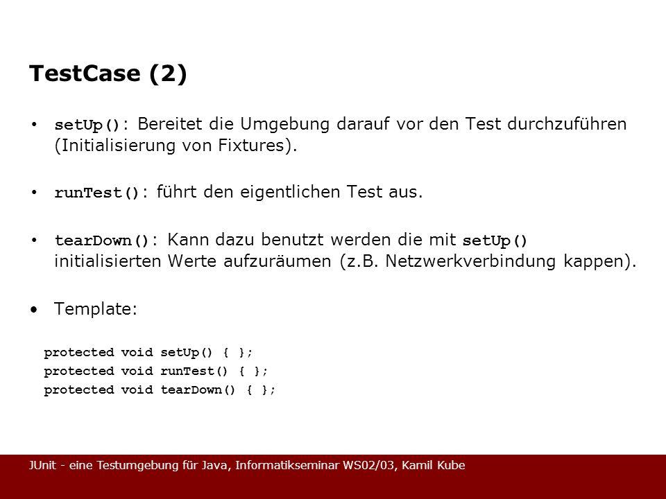 TestCase (2) setUp(): Bereitet die Umgebung darauf vor den Test durchzuführen (Initialisierung von Fixtures).