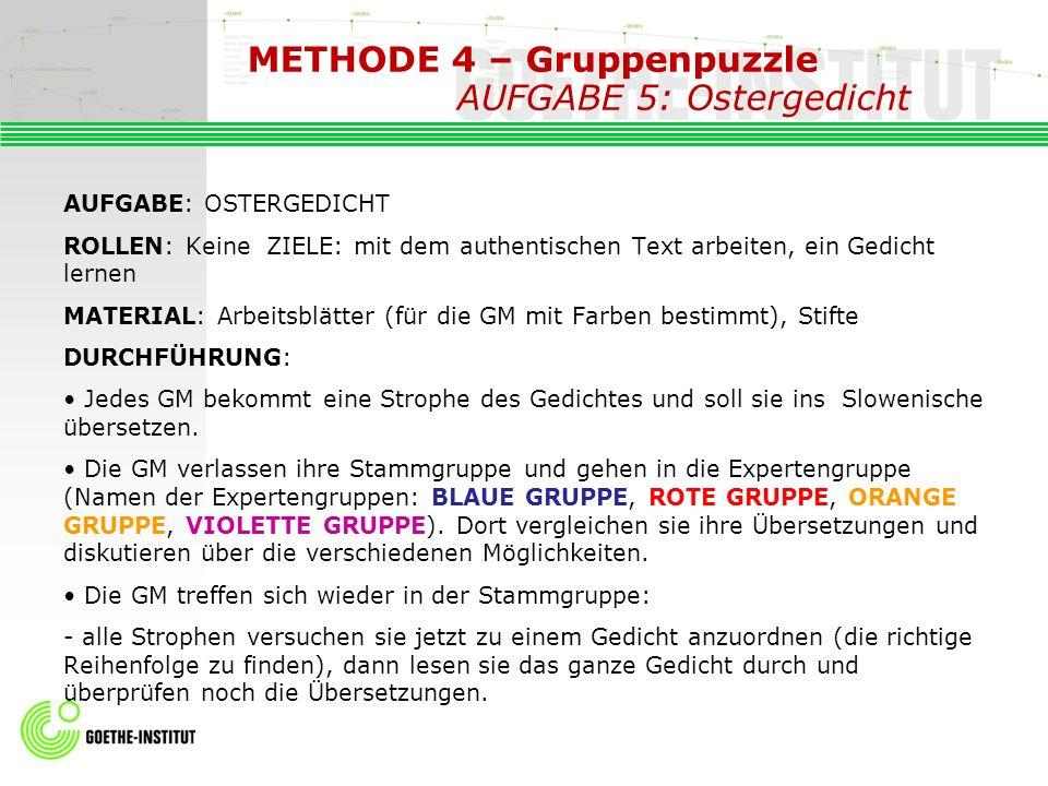 METHODE 4 – Gruppenpuzzle AUFGABE 5: Ostergedicht