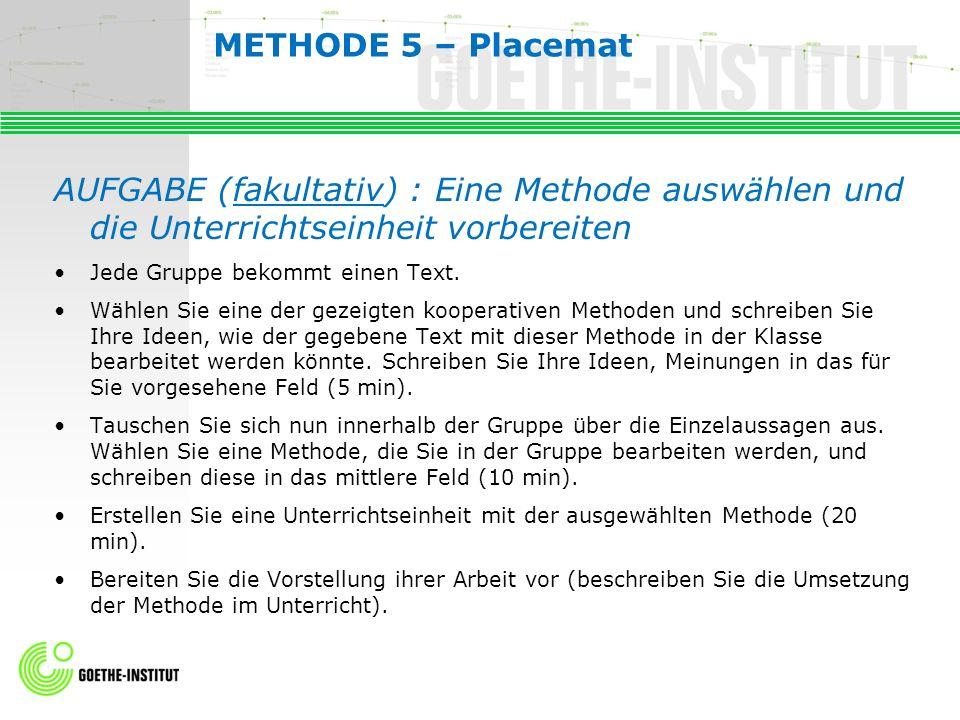 METHODE 5 – Placemat AUFGABE (fakultativ) : Eine Methode auswählen und die Unterrichtseinheit vorbereiten.