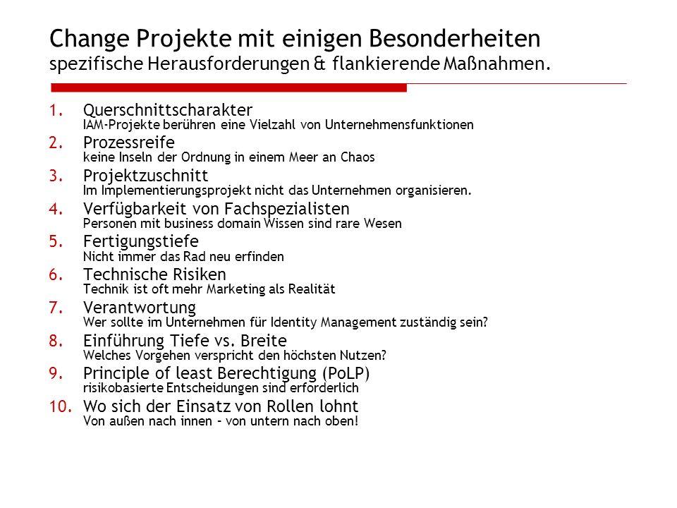 Change Projekte mit einigen Besonderheiten spezifische Herausforderungen & flankierende Maßnahmen.
