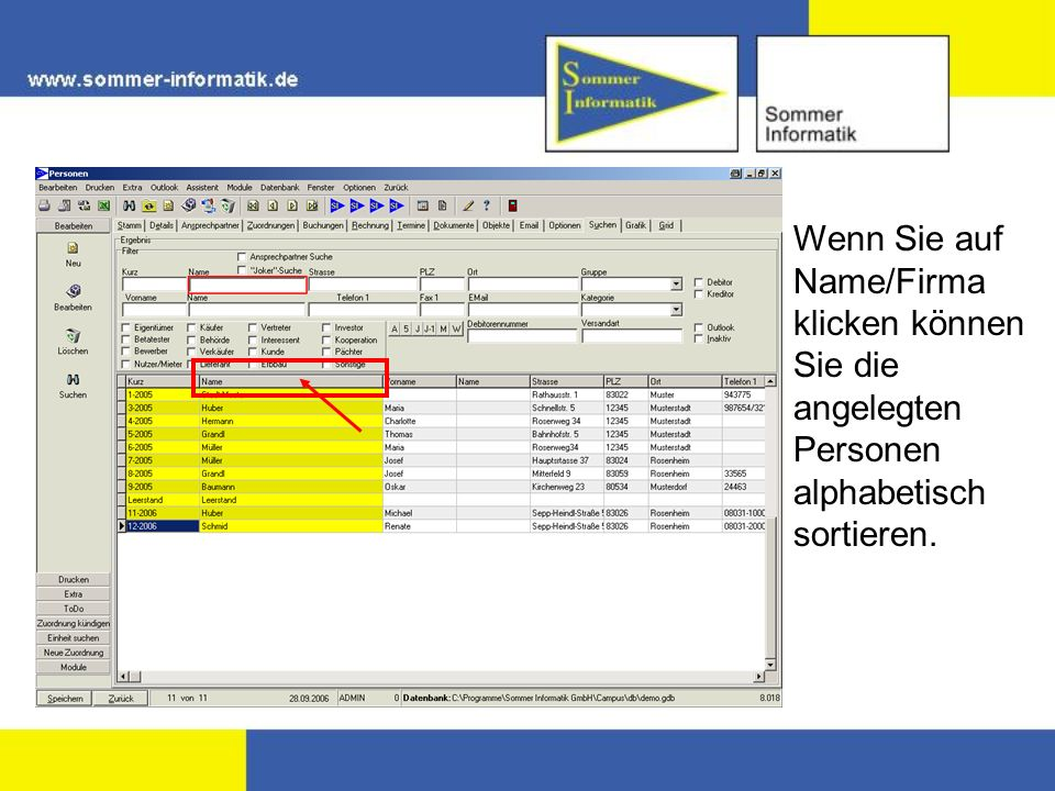 Wenn Sie auf Name/Firma klicken können Sie die angelegten Personen alphabetisch sortieren.