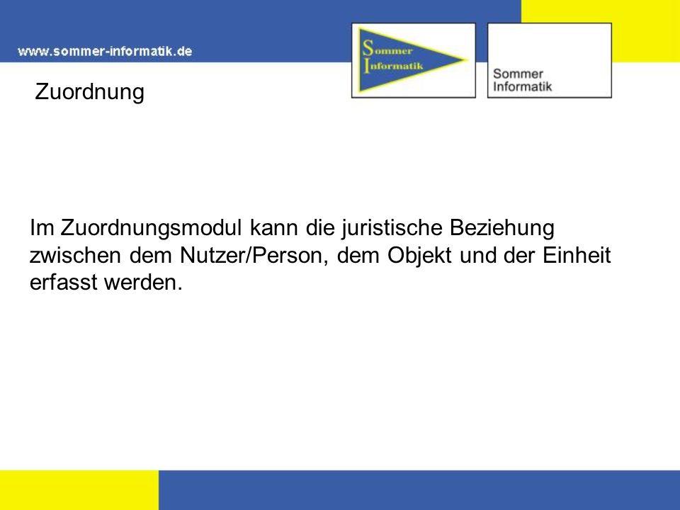 ZuordnungIm Zuordnungsmodul kann die juristische Beziehung zwischen dem Nutzer/Person, dem Objekt und der Einheit erfasst werden.