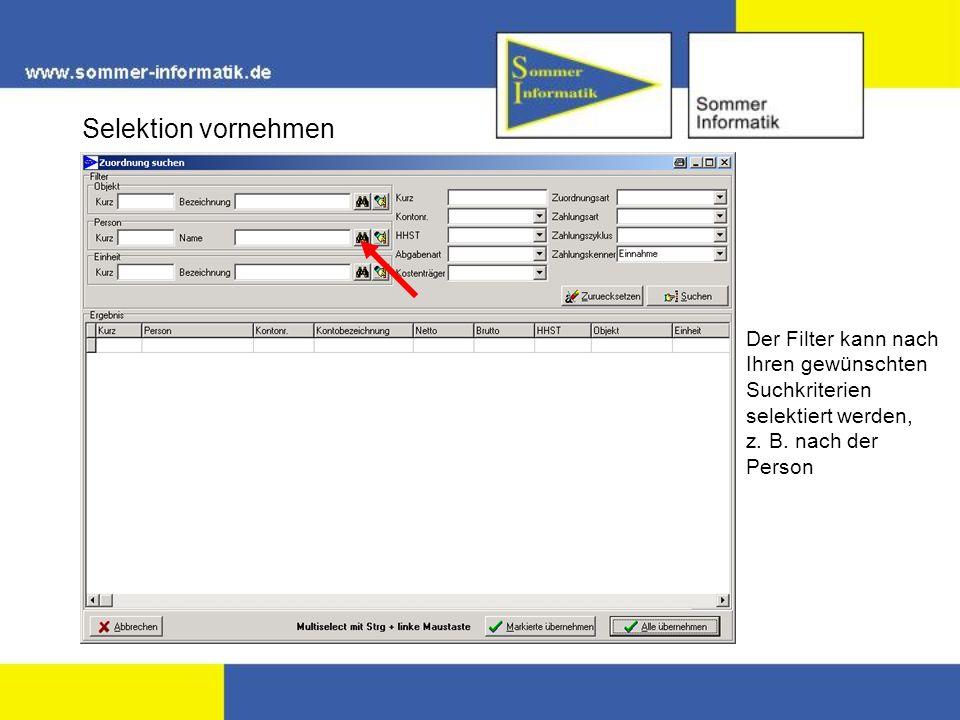 Selektion vornehmen Der Filter kann nach Ihren gewünschten Suchkriterien selektiert werden, z.