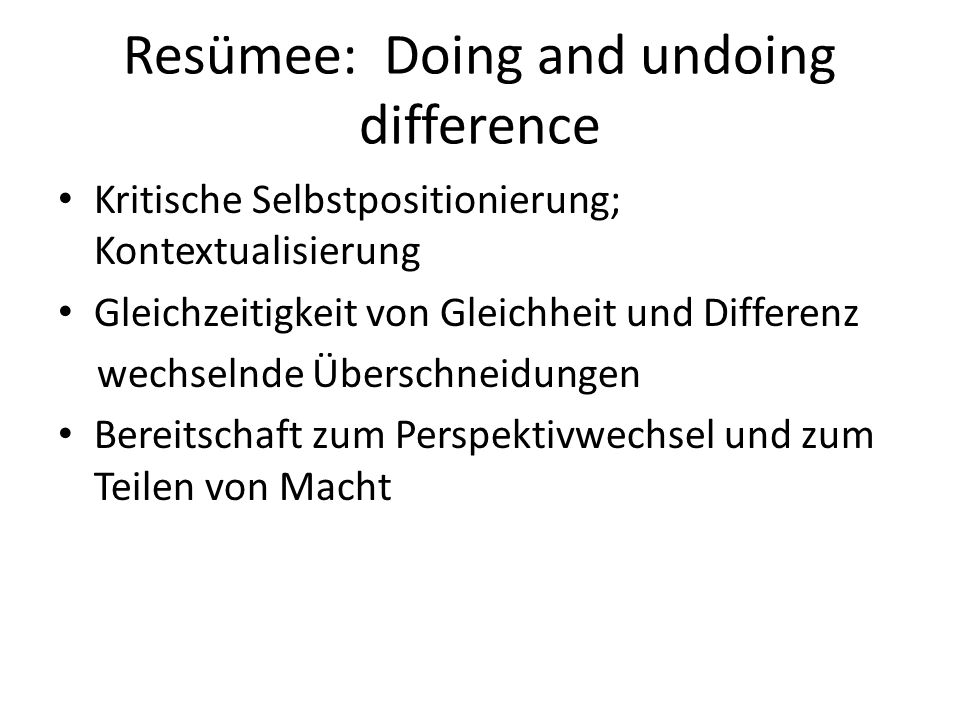 Resümee: Doing and undoing difference