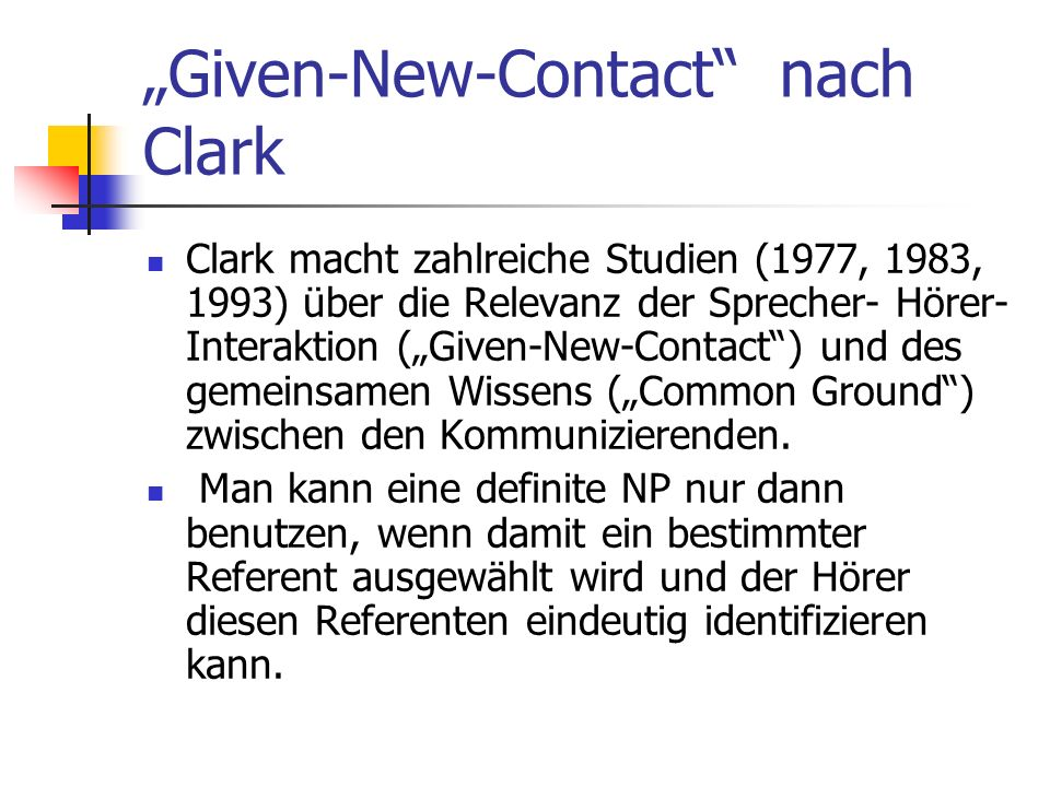 """""""Given-New-Contact nach Clark"""