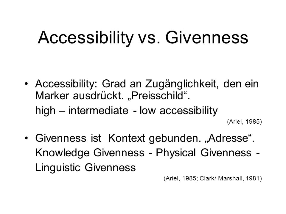Accessibility vs. Givenness